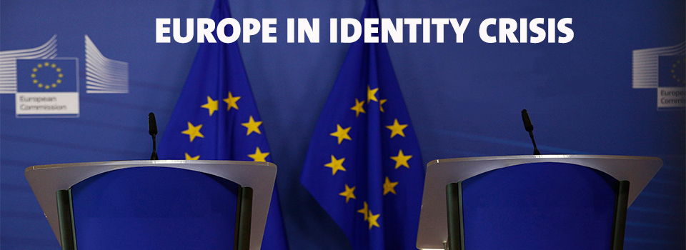 Europe in Identity Crisis